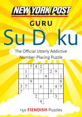 New York Post Guru Su Doku: 150 Fiendish Puzzles