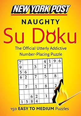 New York Post Naughty Su Doku: 150 Easy to Medium Puzzles