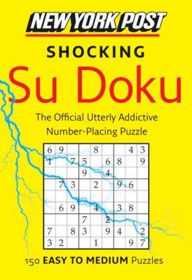 New York Post Shocking Su Doku: 150 Easy to Medium Puzzles