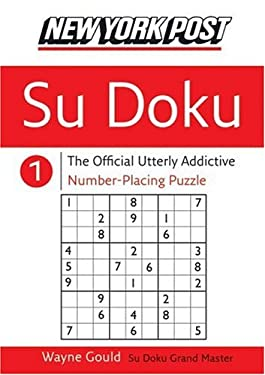 New York Post Sudoku: The Official Utterly Addictive Number-Placing Puzzle