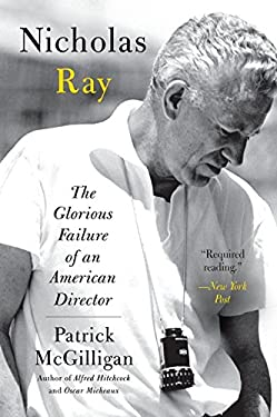 Nicholas Ray: The Glorious Failure of an American Director 9780060731380