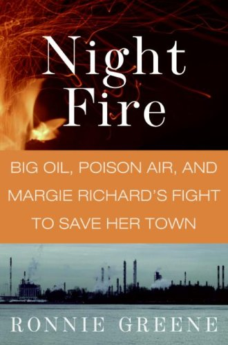 Night Fire: Big Oil, Poison Air, and Margie Richard's Fight to Save Her Town