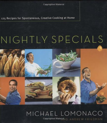 Nightly Specials: 125 Recipes for Spontaneous, Creative Cooking at Home