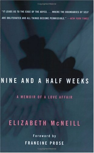 Nine and a Half Weeks: A Memoir of a Love Affair
