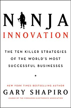 Ninja Innovation: The Killer Strategies of Successful Businesses 9780062242327