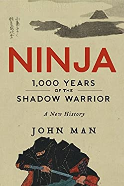 Ninja: 1,000 Years of the Shadow Warrior 9780062222022