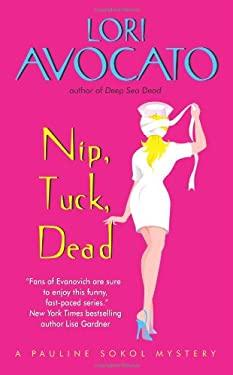 Nip, Tuck, Dead: A Pauline Sokol Mystery