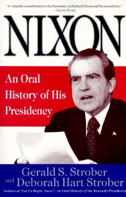 Nixon: An Oral History of His Presidency