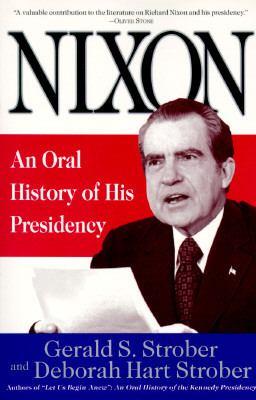 Nixon: An Oral History of His Presidency