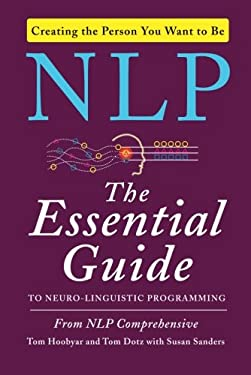 Nlp: The Essential Guide to Neuro-Linguistic Programming 9780062083616