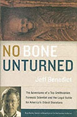 No Bone Unturned: The Adventures of the Smithsonian's Top Smithsonian Forensic Scientist and the Legal Battle for America's Oldest Skele