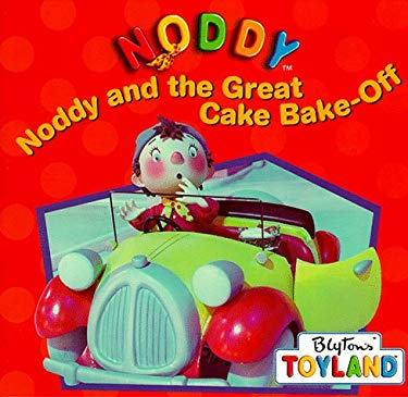 Noddy and the Great Cake Bake-Off