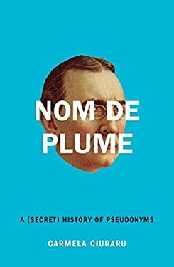 Nom de Plume: A (Secret) History of Pseudonyms 9780061735264