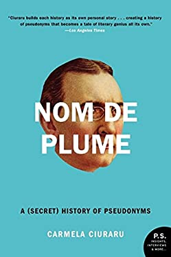 Nom de Plume: A (Secret) History of Pseudonyms 9780061735271
