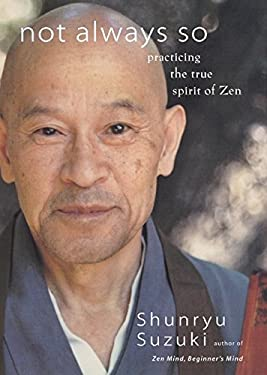 Not Always So: Practicing the True Spirit of Zen 9780060197858