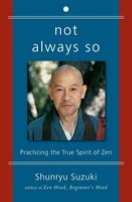 Not Always So: Practicing the True Spirit of Zen 9780060957544