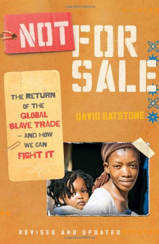Not for Sale: The Return of the Global Slave Trade--And How We Can Fight It 9780061998836