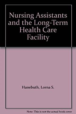 Nursing Assistants and the Long-Term Health Care Facility