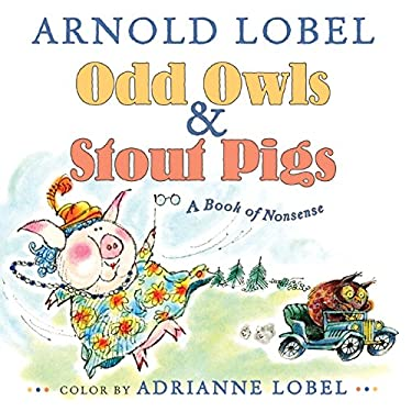 Odd Owls & Stout Pigs: A Book of Nonsense