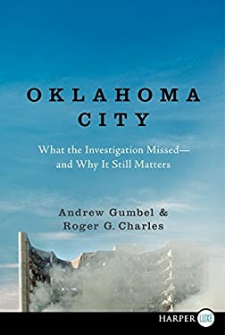 Oklahoma City: What the Investigation Missed--And Why It Still Matters 9780062107107