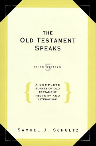 Old Testament Speaks - 5th Edition: A Complete Survey of Old Testament Histo