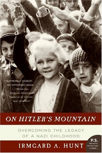 On Hitler's Mountain: Overcoming the Legacy of a Nazi Childhood 9780060532185