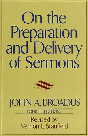 On the Preparation and Delivery of Sermons: Fourth Edition 9780060611125