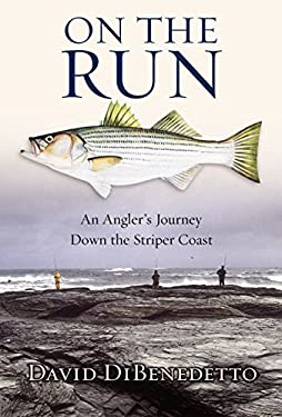 On the Run: An Angler's Journey Down the Striper Coast 9780060087456