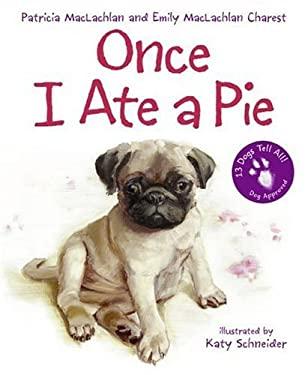 Once I Ate a Pie: