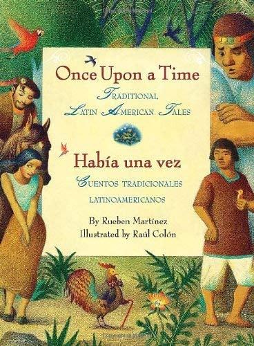 Once Upon a Time/Habia Una Vez: Traditional Latin American Tales/Cuentos Tradicionales Latinoamericanos 9780061468957