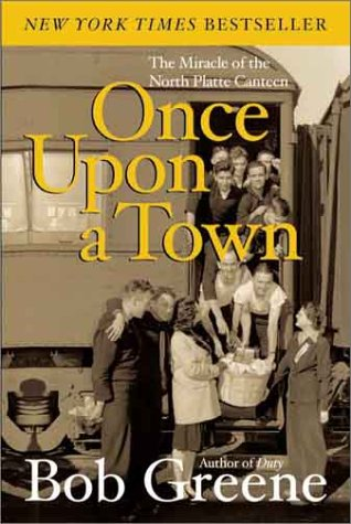 Once Upon a Town: The Miracle of the North Platte Canteen 9780060081973