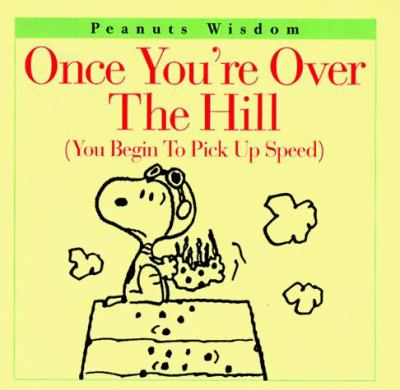 Once You're Over the Hill: (You Begin to Pick Up Speed)
