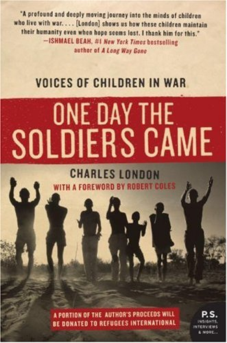 One Day the Soldiers Came: Voices of Children in War 9780061240478