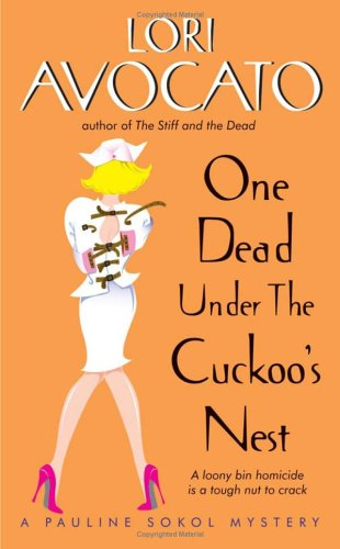 One Dead Under the Cuckoo's Nest: A Pauline Sokol Mystery