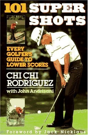 One Hundred and One Supershots: Every Golfer's Guide to Lower Scores