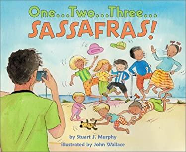 One-- Two-- Three-- Sassafras!