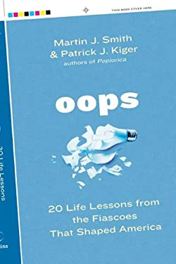 Oops: 20 Life Lessons from the Fiascoes That Shaped America