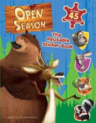 Open Season: The Reusable Sticker Book [With 45 Reusable Stickers]