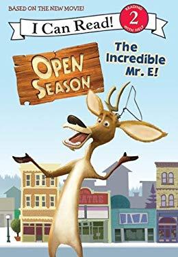 Open Season: The Incredible Mr. E!