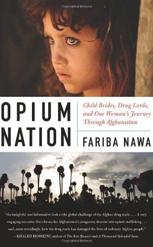 Opium Nation: Child Brides, Drug Lords, and One Woman's Journey Through Afghanistan 9780061934704