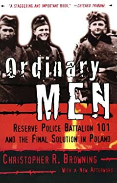 Ordinary Men By Christopher R Browning Reviews