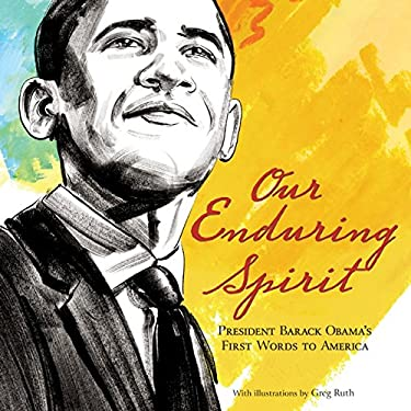 Our Enduring Spirit: President Barack Obama's First Words to America