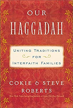 Our Haggadah: Uniting Traditions for Interfaith Families 9780062018106