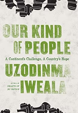 Our Kind of People: A Continent's Challenge, a Country's Hope 9780061284908