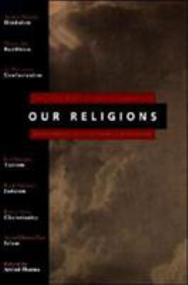 Our Religions: The Seven World Religions Introduced by Preeminent Scholars from Each Tradition 9780060677008
