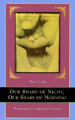 Our Share of Night, Our Share of Morning: Parenting as a Spiritual Journey