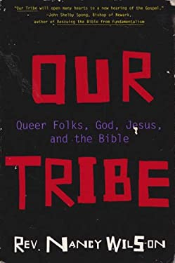 Our Tribe: A Lesbian ECU-Terrorist Outs the Bible for the Queer Millennium