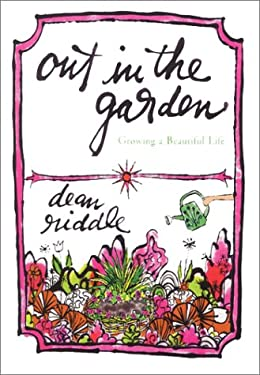 Out in the Garden: Growing a Beautiful Life 9780060188054