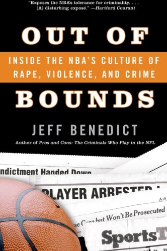 Out of Bounds: Inside the NBA's Culture of Rape, Violence, and Crime 9780060726041