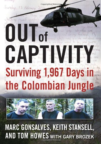Out of Captivity: Surviving 1,967 Days in the Colombian Jungle 9780061769528